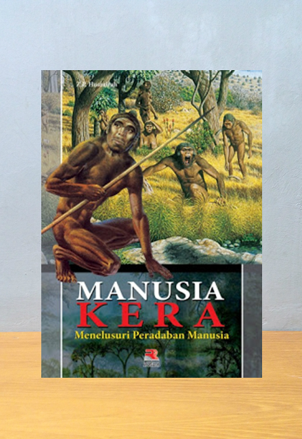 MANUSIA KERA MENELUSURI PERADABAN MANUSIA, Z.P. Humairah