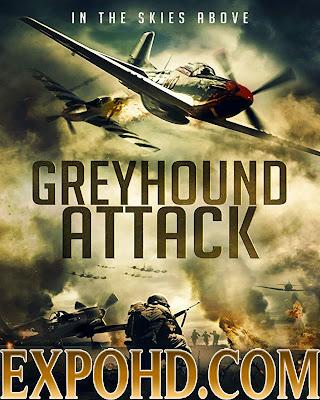 Greyhound Attack 2019 IMDb 480p | Blu-Ray 720p | Esub 1.2Gbs [Watch & Download Here]