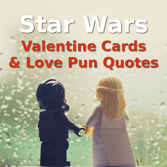Star Wars Valentines Cards And Matching Love Puns To Use