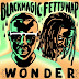 Music: Blackmagic – Wonder ft. Fetty Wap