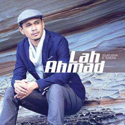 Lah Ahmad - Sempurna & Terbaik