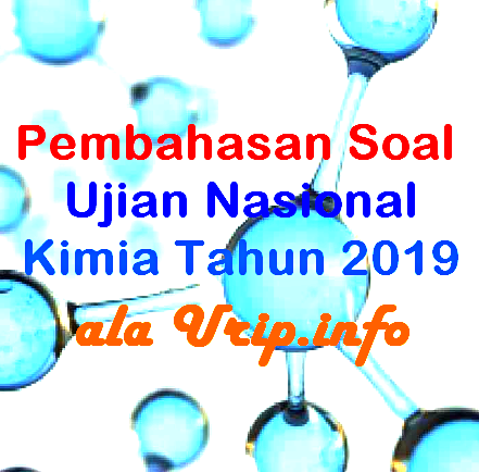 Pembahasan Soal Un Kimia 2019 Nomor 1 10 Urip Dot Info