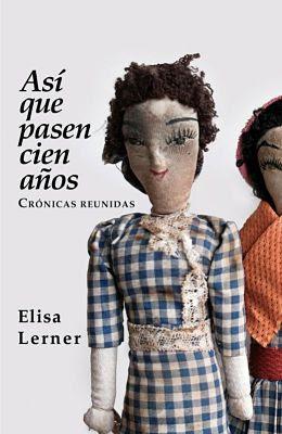 Carátula de: Así que pasen cien años (Elisa Lerner - 2016)
