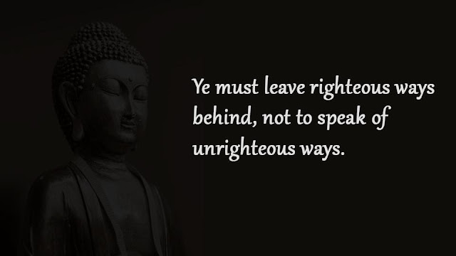 not to speak of unrighteous ways Buddha quotes