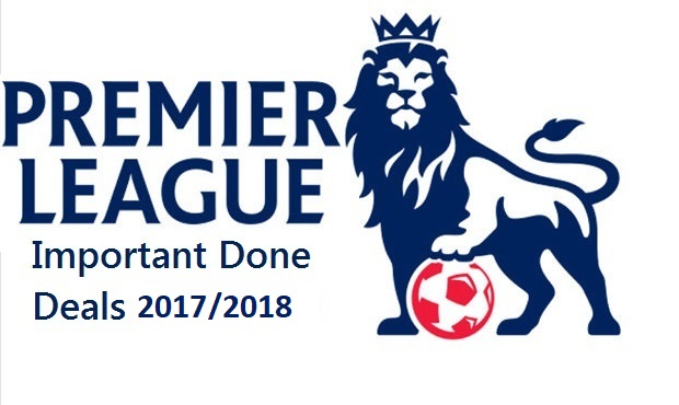 Premier League - Summer Done Deals 2017-2018