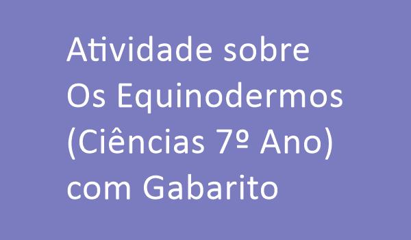 atividade-sobre-os-equinodermos-ciencias-7-ano-com-gabarito