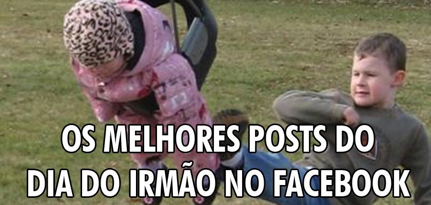 Frases Dia Do Irmão: Os Melhores Posts Do Dia Do Irmão No Facebook