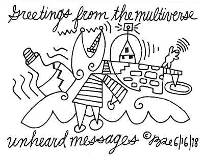 Greetings from the multiverse.Unheard messages.