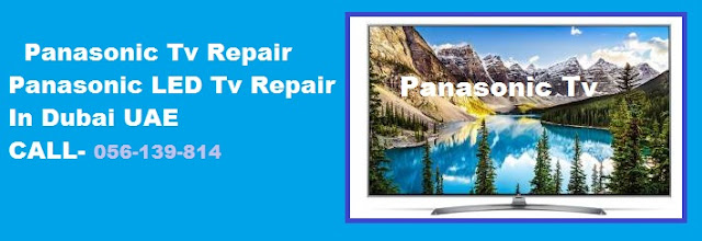 Panasonic LCD Tv repair Dubai,Panasonic LED Tv repair Dubai,