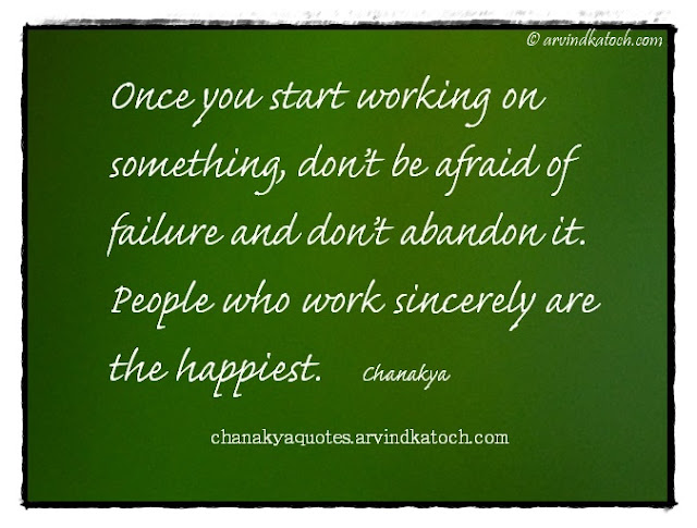 Chanakya, Wise Quote, Image, start, working, something, abandon, sincerely, happiest, Chanakya Niti,