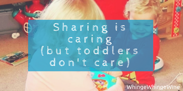 Sharing is caring (But toddlers don't care)