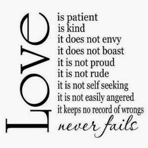 Love is patient, love is kind, love never fails. Wedding vows, 1 Corinthians 13:4, bible quote