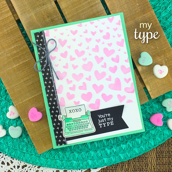 Typewriter Valentine Card by Jennifer Jackson | My Type Stamp Set and Tumbling Hearts Stencil by Newton's Nook Designs #newtonsnook #handmade