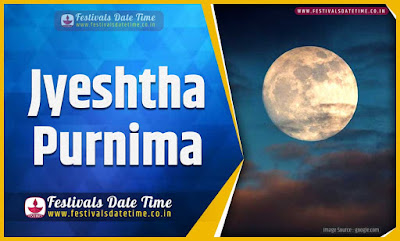 2020 Jyeshtha Purnima Date and Time, 2020 Jyeshtha Purnima Festival Schedule and Calendar