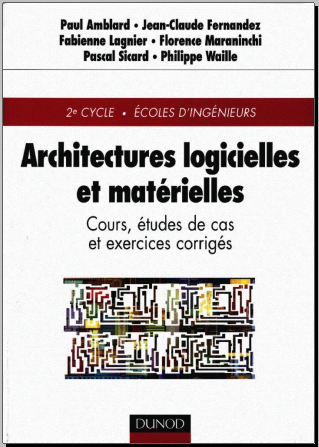 Livre : Architectures logicielles et matérielles Cours, études de cas et exercices corrigés