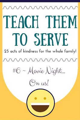 "Teach them to serve! 25 acts of kindness for the whole family! Today we're talking about giving our ""extras"" and encouraging family time!"