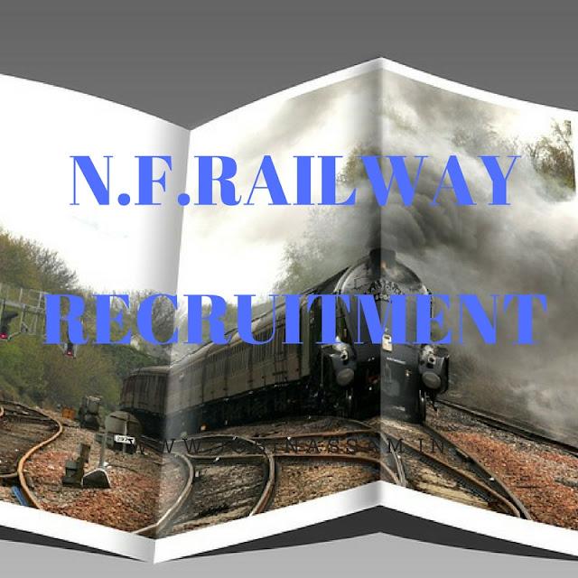 N.F Railway Recruitment 2017