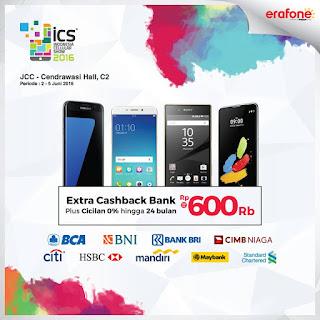 ICS 2016 Extra Cashback Bank Hingga Rp 600 Ribu di booth Erafone