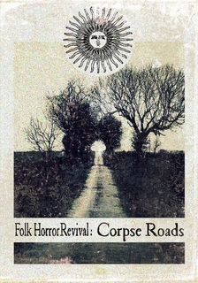 https://folkhorrorrevival.com/2016/07/03/folk-horror-revival-corpse-roads/
