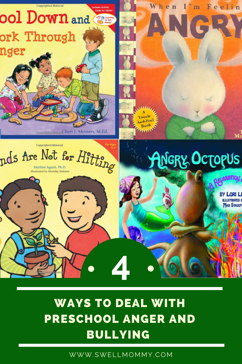Swell Mommy 4 Ways To Deal With Preschool Anger And Bullying