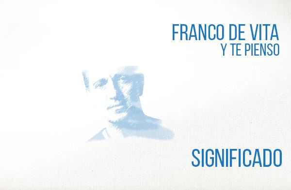 Y Te Pienso Significado de la Canción Franco de Vita.