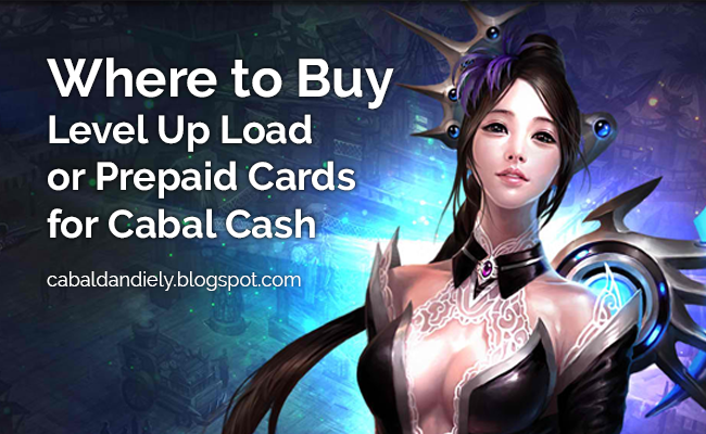 Where to Buy Level Up Load or Prepaid Cards for Cabal Cash