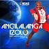 Dr Malinga – Angilalanga Izolo ft. Josta (Afro House)