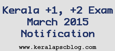 Kerala Plus One-Plus Two Exam March 2015 Notification