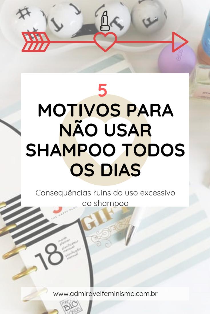Motivos para não usar shampoo