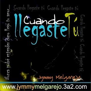 Jymmy Melgarejo-Cuando Llegaste Tú-