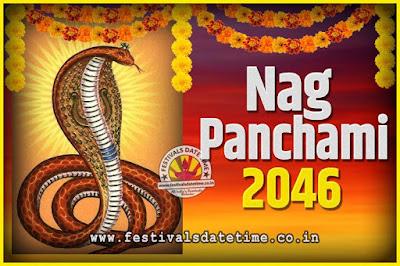 2046 Nag Panchami Pooja Date and Time, 2046 Nag Panchami Calendar