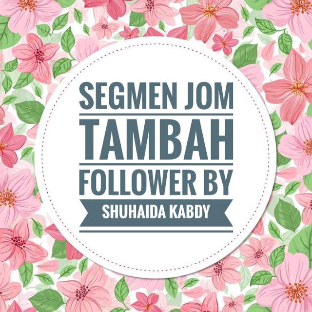 Segmen Jom Tambah Follower By Shuhaida Kabdy