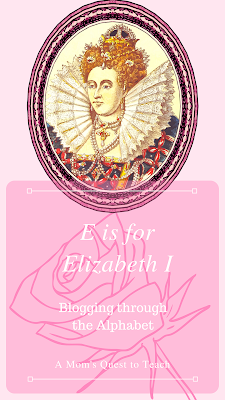 image of Elizabeth I and title of A Mom's Quest to Teach Blog Post with Rose