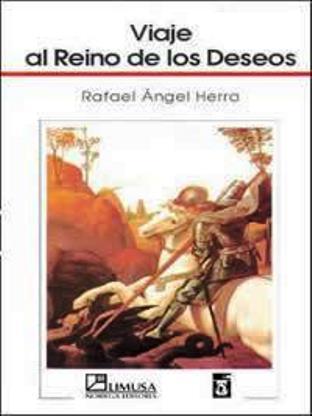 Viaje Al Reino De Los Deseos – Rafael Angel Herrera