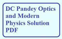 Physics Optics & Modern Physics Solutions PDF bu DC Pandey
