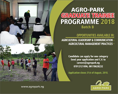 AGRO-PARK GRADUATE TRAINEE PROGRAMME 2018 FOR NIGERIAN YOUTHS INTRESTED IN AGRICULTURE (BATCH B)