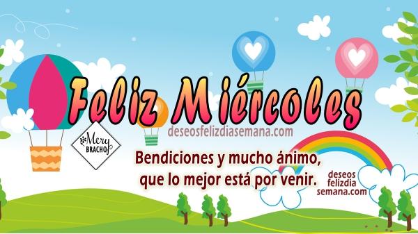 Feliz Miércoles frases para facebook, imágenes con frases positivas, saludos del Miércoles por Mery Bracho.