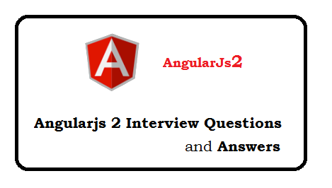 Angularjs 2 Interview Questions and Answers