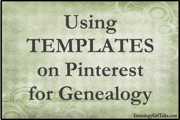 Using Templates on Pinterest for Family Genealogy