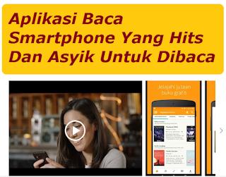 Aplikasi Baca Smartphone Yang Hits Dan Asyik Untuk Dibaca