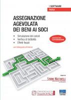 Assegnazione agevolata dei beni ai soci (Software). CD-ROM