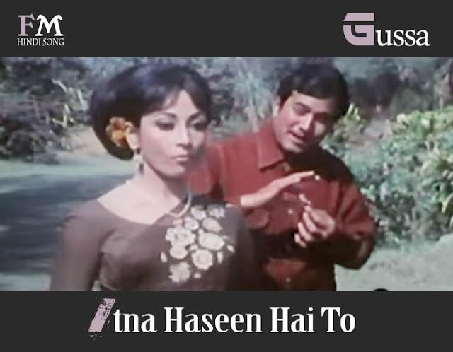 Gussa-ItnaHaseen-Hai-To-Pyaar-Maryada-(1971)