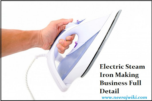 Electric Steam Iron Making Business Kaise Kare Full Detail