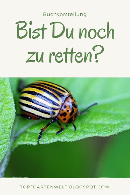 {Buchwerbung} Bist du noch zu retten? Pflanzenkrankheiten und schädliche Insekten erkennen - Gartenblog Topfgartenwelt #buchvorstellung #buchrezension #praxisbuch #gartenbuch #schädlingeerkennen #pflanzenkrankheiten #schadinsekten