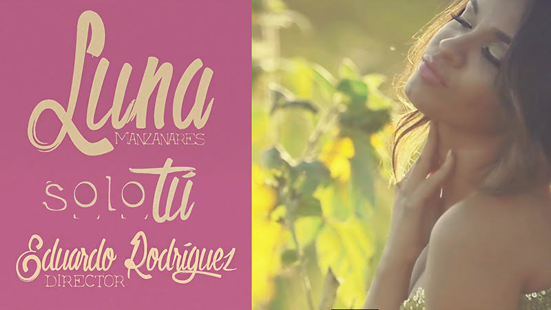 Luna Manzanares - ¨Solo Tú¨ - Videoclip - Dirección: Eduardo Rodríguez. Portal Del Vídeo Clip Cubano