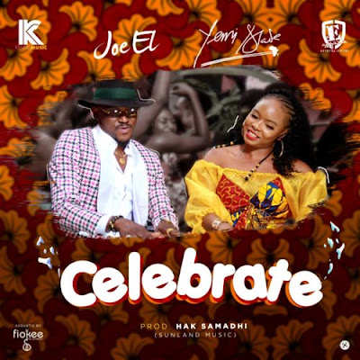 MUSIC: Joe EL x Yemi Alade – Celebrate - | Nigeria Based Online Trusted Music And Video Site