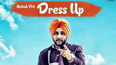 Dress Up Lyrics - Mehtab Virk's Latest Punjabi Songs 2017