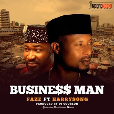 Faze ft. Harrysong – Business Man (Prod By DJ Coublon) [New Song]-mp3made.com.ng