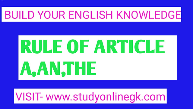 Rules of Articles In English Grammar With Examples PDF|Articles A / An /An Article is a word or a letter which is often used before a noun and tells about the certainty of that noun. Rules of Articles In English Grammar With ex.  Table of articles - Indefinite A/AN and definite THE, some special cases for the definite article THE-- examples and exercises, Rules of Articles In English Grammar With Examples PDF|Articles A / An / The The,