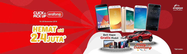 Erafone - Promo Click & Pickup Hemat s.d 2,4 Juta + Gratis Mobil (s.d 20 Nov 2018)